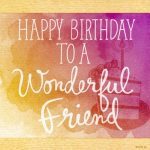 2019 Happy Birthday Wishes For Best Friend Female Quotes Long