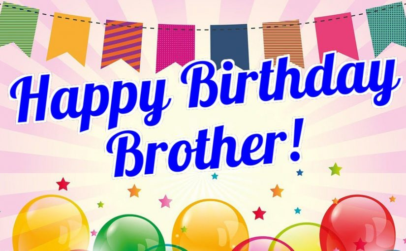Happy Birthday Wishes For Brother In English Status