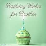 2019 Birthday Wishes For Brother