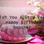 Happy Birthday Wishes For Brother Images With Quotes